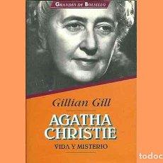 Libros de segunda mano: LIBRO BIOGRAFICO TITULADO AGATHJA CHRISTIE. VIDA Y MISTERIO, DE LA AUTORA GILLIAN GILL (OCASIÓN). Lote 222626936