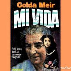 Libros de segunda mano: LIBRO AUTOBIOGRAFICO TITULADO MI VIDA DE GOLDA MEIR (PRIMERA MINISTRO DE ISRAEL). Lote 222627581