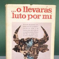Libros de segunda mano: PRIMERA EDICIÓN 1968 ... O LLEVARÁS LUTO POR MÍ DE DOMINIQUE LAPIERRE Y LARRY COLLINS. Lote 222678352