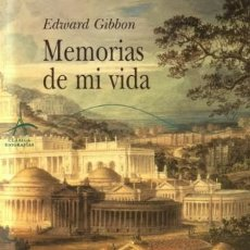 Libros de segunda mano: MEMORIAS DE MI VIDA - EDWARD GIBBON - ALBA - 2003 - RÚSTICA SOLAPAS - 336 PAGS. Lote 222815998