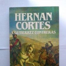 Libros de segunda mano: HERNAN CORTES - F. GUTIERREZ CONTRERAS. Lote 222845527