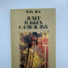 Libros de segunda mano: MAX AUB - JUSEP TORRES CAMPALANS. Lote 222845555
