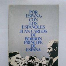 Libros de segunda mano: POR ESPAÑA, CON LOS ESPAÑOLES - JUAN CARLOS DE BORBON PRÍNCIPE DE ESPAÑA. Lote 222845725