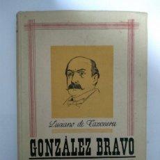 Libros de segunda mano: GONZÁLEZ BRAVO Y SU TIEMPO - LUCIANO DE TAXONERA. Lote 222845780