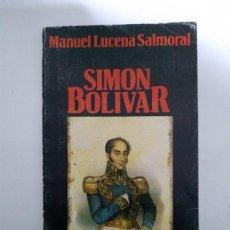 Libros de segunda mano: SIMÓN BOLIVAR - MANUEL LUCENA SALMORAL. Lote 222845847