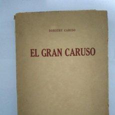 Libros de segunda mano: EL GRAN CARUSO - DOROTHY CARUSO. Lote 222845870