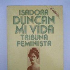 Libros de segunda mano: MI VIDA - ISADORA DUNCAN. Lote 222845915