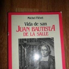 Libros de segunda mano: VIDA DE SAN JUAN BAUTISTA DE LA SALLE, MICHEL FIÉVET, ED. PAULINAS. Lote 222875433