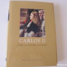 Libros de segunda mano: CARLOS II. EL REY Y SU ENTORNO CORTESANO. CENTRO DE ESTUDIOS EUROPA HISPÁNICA (CEEH) LUIS RIBOT. Lote 222881460