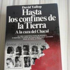 Libros de segunda mano: HASTA LOS CONFINES DE LA TIERRA. DAVID YALLOP.. Lote 222890485