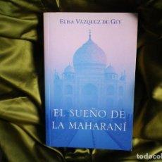 Libros de segunda mano: EL SUEÑO DE LA MAHARANÍ, DE ELISA VAZQUEZ. Lote 222895128