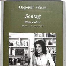 Libros de segunda mano: SONTAG: VIDA Y OBRA (PREMIO PULITZER DE BIOGRAFÍA) - BENJAMIN MOSER - EDITORIAL ANAGRAMA. Lote 222897350