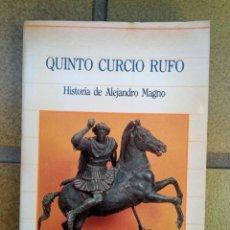 Libros de segunda mano: HISTORIA DE ALEJANDRO MAGNO. AUTOR: QUINTO CURCIO RUFO. Lote 222900303