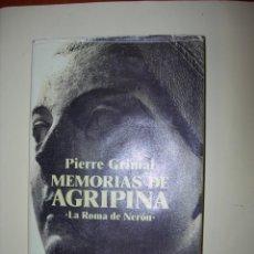Libros de segunda mano: MEMORIAS DE AGRIPINA / PIERRE GRIMAL. Lote 222903861