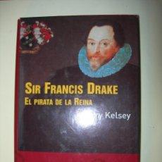 Libros de segunda mano: SIR FRANCIS DRAKE / HARRY KELSEY. Lote 222905291