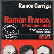 Libros de segunda mano: RAMÓN FRANCO,EL HERMANO MALDITO RAMÓN GARRIGA. Lote 223526096
