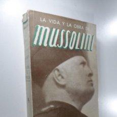 Libros de segunda mano: CARLOS A. GARCIA LA VIDA Y LA OBRA DE MUSSOLINI (EL GENIO DEL SIGLO). Lote 223660333