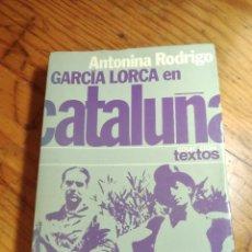 Livros em segunda mão: GARCÍA LORCA EN CATALUÑA / ANTONINA RODRIGO / 1ª EDICIÓN 1975.. Lote 223877913
