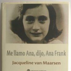 Libri di seconda mano: ME LLAMO ANA, DIJO, ANA FRANK / JACQUELINE VAN MAARSEN / MARENOSTRUM. Lote 224057592