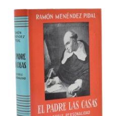 Libros de segunda mano: EL PADRE LAS CASAS. SU DOBLE PERSONALIDAD - MENÉNDEZ PIDAL, RAMÓN. Lote 224119943