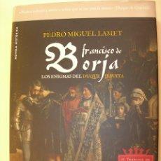 Livres d'occasion: FRANCISCO DE BORJA / PEDRO MIGUEL LAMET. Lote 224236951