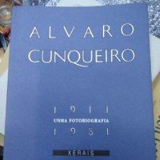 Libros de segunda mano: ÁLVARO CUNQUEIRO. 1911 - 1981 CON 300 PÁGINAS. ILUSTRACIONES UNHA FOTOBIOGRAFÍA. XERAIS. GALICIA.. Lote 224442411