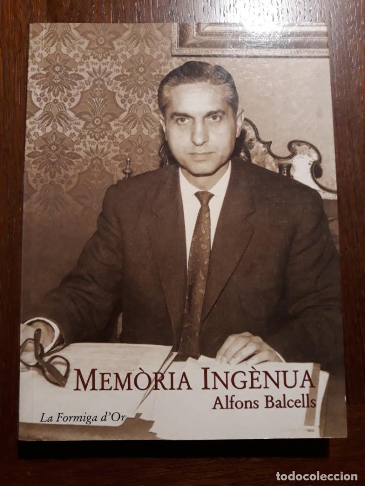 MEMÒRIA INGÈNUA - ALFONS BALCELLS. CATALÀ (Libros de Segunda Mano - Biografías)