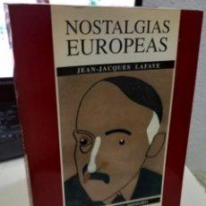 Livres d'occasion: NOSTALGIAS EUROPEAS UNA VIDA DE STEFAN ZWEIG - LAFAYE, J.J. / PRÓLOGO ARANGUREN, J. L.. Lote 224917466