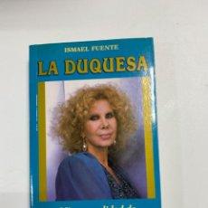 Libros de segunda mano: LA DUQUESA. ISMAEL FUENTE. EDICIONES TEMAS DE HOY. 3ª ED. MADRID, 1999. PAGS: 413. Lote 225303400