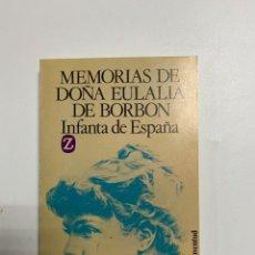 Libros de segunda mano: MEMORIAS DE DOÑA EULALIA DE BORBON. INFANTA DE ESPAÑA. EDITORIAL JUVENTUD.BARCELONA, 1987.PAGS: 207. Lote 225316675