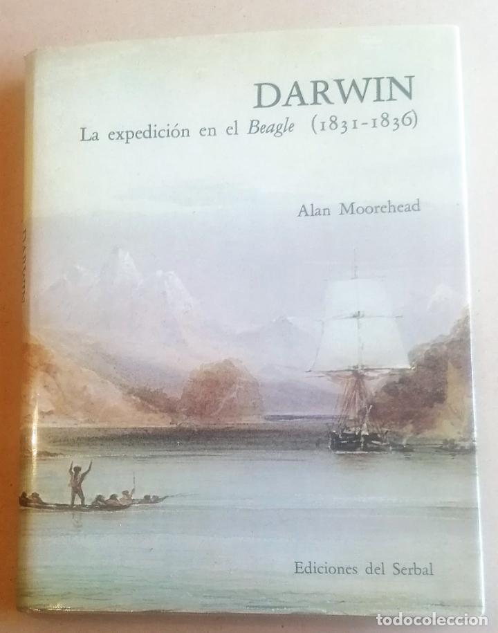 ALAN MOOREHEAD, DARWIN. LA EXPEDICIÓN EN EL BEAGLE (1831-1836), EDICIONESL DEL SERBAL, 1982 (Libros de Segunda Mano - Biografías)