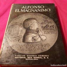 Libros de segunda mano: ALFONSO EL MAGNÁNIMO. SEIX BARRAL. ANTONIO IGUAL ÚBEDA. 1951. Lote 226394245
