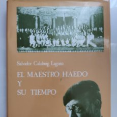 Libros de segunda mano: EL MAESTRO HAEDO Y SU TIEMPO, SALVADOR CALABUIG, ZAMORA 1989.. Lote 226447955