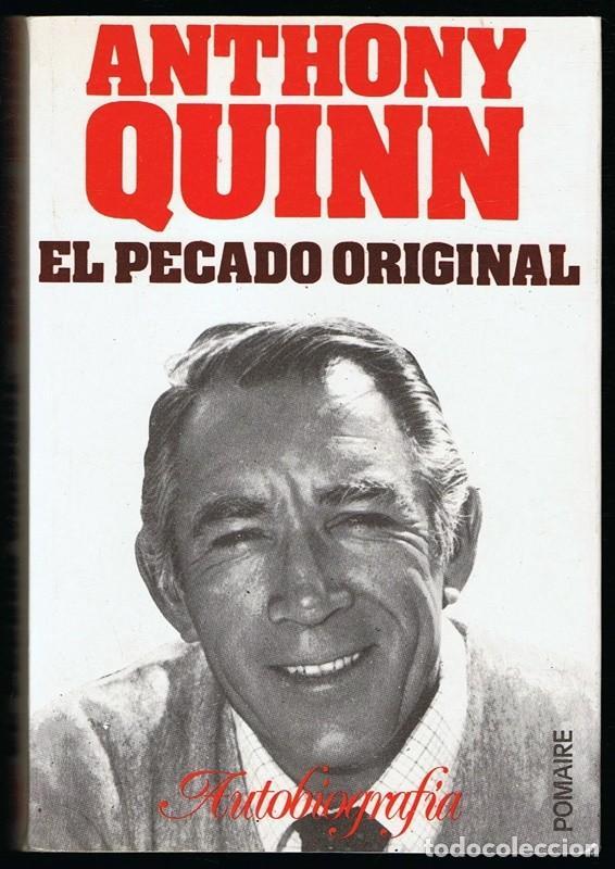ANTHON QUINN EL PECADO ORIGINAL AUTOBIOGRAFIA (Libros de Segunda Mano - Biografías)