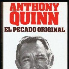 Libros de segunda mano: ANTHON QUINN EL PECADO ORIGINAL AUTOBIOGRAFIA. Lote 226643005