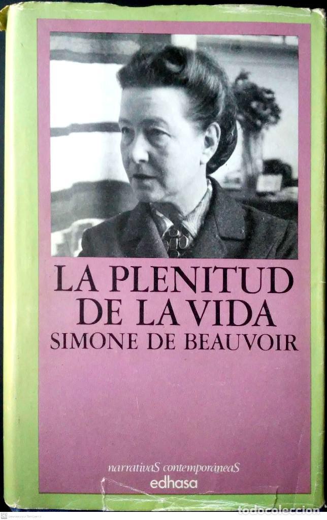 LA PLENITUD DE LA VIDA. SIMONE DE BEAUVOIR. EDHASA. 1960. (Libros de Segunda Mano - Biografías)