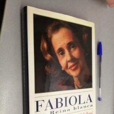 Libros de segunda mano: FABIOLA, LA REINA BLANCA / PHILIPPE SÉGUY Y ANTOINE MICHELLAND / ESPASA BIOGRAFÍAS 1996. Lote 227071825