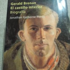 Libros de segunda mano: GERALD BRENAN. EL CASTILLO INTERIOR. BIOGRAFÍA. JONATHAN GATHORNE HARDY. EL ALEPH. TAPA DURA. Lote 227602565