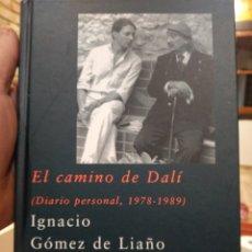 Libros de segunda mano: EL CAMINO DE DALÍ, (DIARIO PERSONAL, 1978-1989) IGNACIO GÓMEZ DE LIAÑO. EDITORIAL: SIRUELA 2004. Lote 227635310