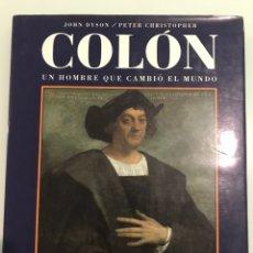 Libros de segunda mano: COLÓN, UN HOMBRE QUE CAMBIÓ EL MUNDO. JOHN DYSON Y PETER CHRISTOPHER. CIRCULO DE LECTORES.. Lote 227754415
