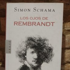 Libros de segunda mano: LOS OJOS DE REMBRANDT. SIMON SCHAMA. ARETE 2002. PRIMERA EDICIÓN. Lote 227779675