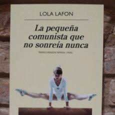 Libros de segunda mano: LOLA LAFON. LA PEQUEÑA COMUNISTA QUE NO SONREÍA NUNCA. BIOGRAFÍA DE NADIA COMANECI. Lote 227782170