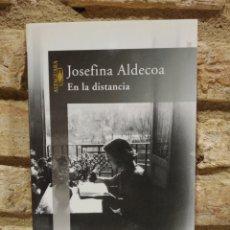 Libros de segunda mano: EN LA DISTANCIA. JOSEFINA ALDECOA. ALFAGUARA. Lote 228221490