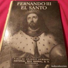Libros de segunda mano: FERNANDO III EL SANTO. ANTONIO IGUAL ÚBEDA. SEIX BARRAL.. Lote 228481588