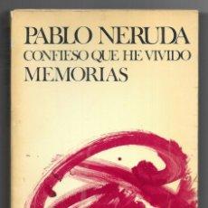 Libros de segunda mano: CONFIESO QUE HE VIVIDO. MEMORIAS NERUDA, PABLO. 1974. Lote 228483305