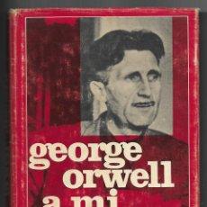 Libros de segunda mano: A MI MANERA. ORWELL, GEORGE. (ARTHUR BLAIR ) 1976. Lote 228483785