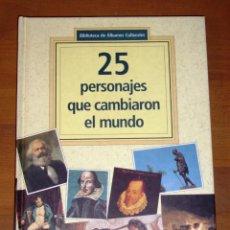 Libros de segunda mano: 25 PERSONAJES QUE CAMBIARON EL MUNDO [INCOMPLETO] (BIBLIOTECA DE ÁLBUMES CULTURALES ; 1). Lote 228489600