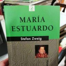 Libros de segunda mano: MARÍA ESTUARDO, STEFAN ZWEIG.. Lote 228489995