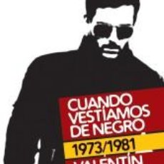 Libros de segunda mano: CUANDO VESTIAMOS DE NEGRO. 1973 / 1981. VALENTIN DE ARMAS. Lote 228490555
