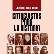 Libros de segunda mano: ENTREVISTAS PARA LA HISTORIA. JOSE LUIS JEREZ RIESCO. PROLOGO DE RAMON BAU. Lote 228497236